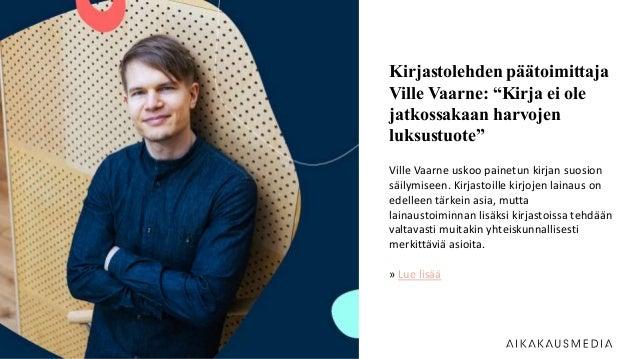 """Kirjastolehden päätoimittaja Ville Vaarne: """"Kirja ei ole jatkossakaan harvojen luksustuote"""" Ville Vaarne uskoo painetun ki..."""
