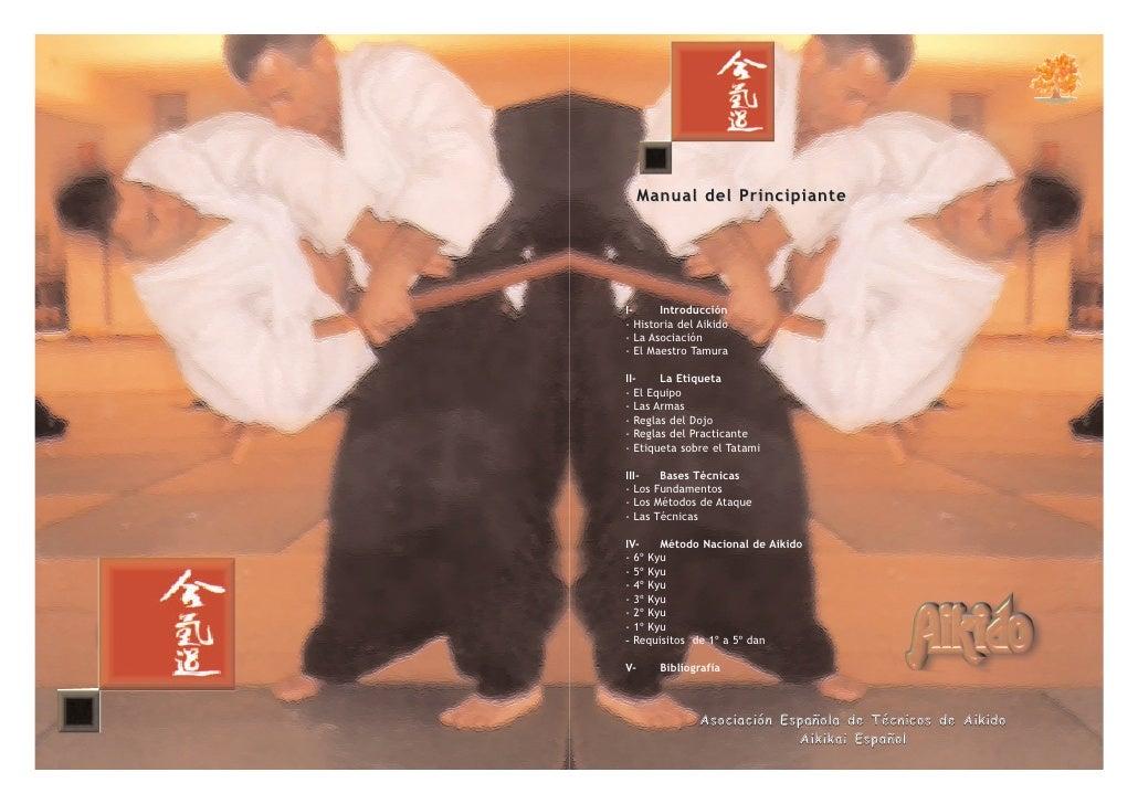 Manual del PrincipianteI-     Introducción- Historia del Aikido- La Asociación- El Maestro TamuraII-    La Etiqueta- El Eq...