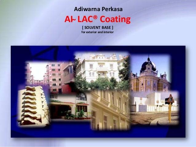 Adiwarna Perkasa  AI ̴ LAC® Coating [ SOLVENT BASE ] for exterior and interior