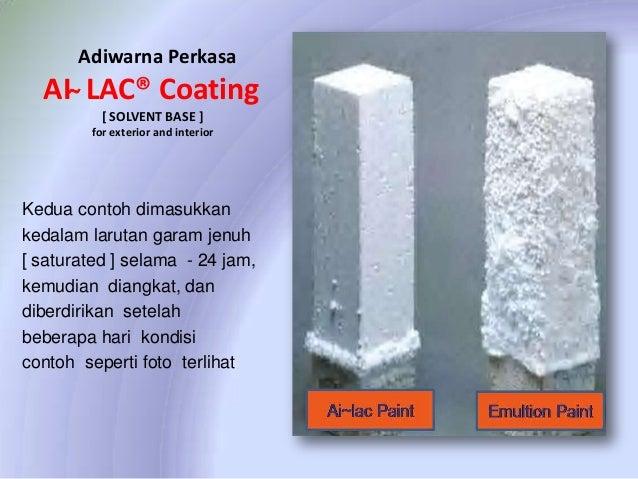 Adiwarna Perkasa  AI ̴ LAC® Coating [ SOLVENT BASE ] for exterior and interior  Kedua contoh dimasukkan kedalam larutan ga...