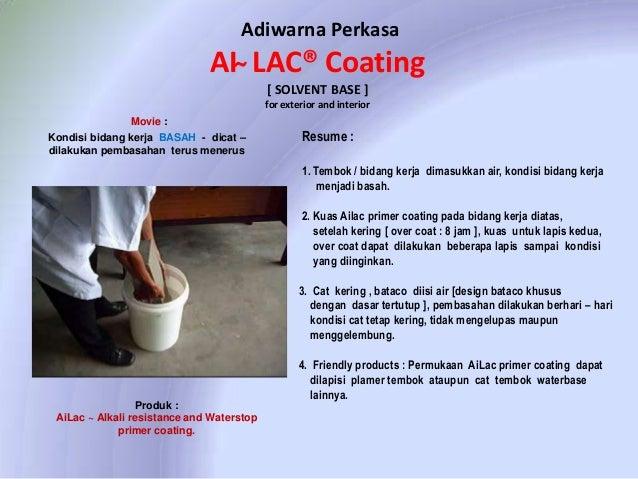 Adiwarna Perkasa  AI ̴ LAC® Coating [ SOLVENT BASE ] for exterior and interior Movie :  Kondisi bidang kerja BASAH - dicat...
