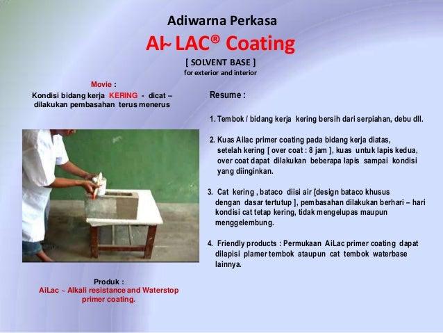 Adiwarna Perkasa  AI ̴ LAC® Coating [ SOLVENT BASE ] for exterior and interior Movie :  Kondisi bidang kerja KERING - dica...