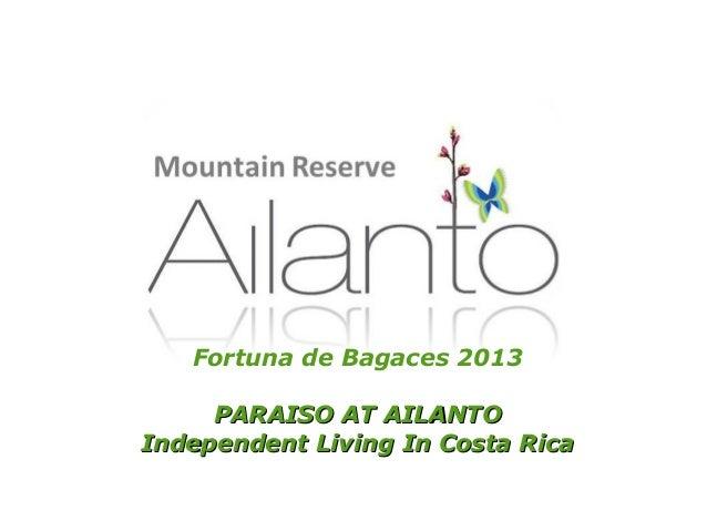 Fortuna de Bagaces 2013 PARAISO AT AILANTOPARAISO AT AILANTO Independent Living In Costa RicaIndependent Living In Costa R...