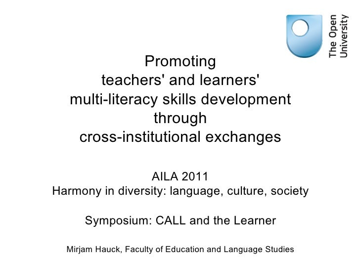 Promoting teachers' and learners' multi-literacy skills development through cross-institutional exchanges AILA 2011 Harmon...
