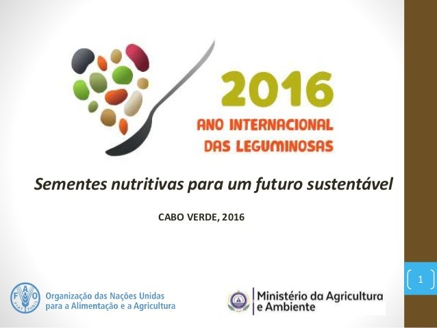 1 Sementes nutritivas para um futuro sustentável CABO VERDE, 2016