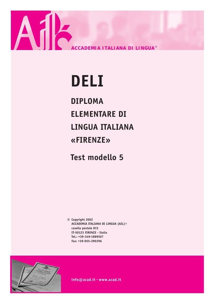 THE ITALIAN LANGUAGE DIPLOMAS «FIRENZE» OF THE ACCADEMIA ITALIANA DI LINGUA © AIL                      ACCADEMIA ITALIANA ...