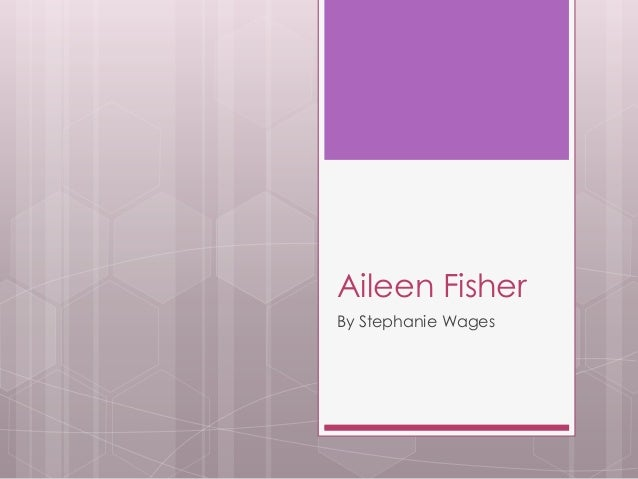 Aileen FisherBy Stephanie Wages