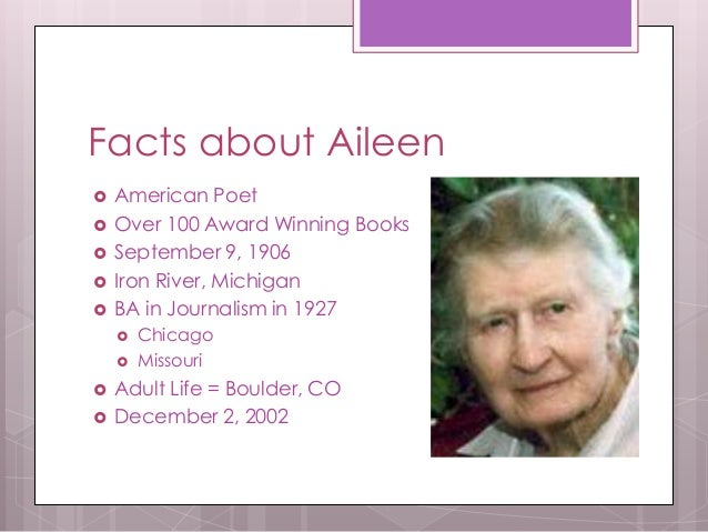aileen fisher Aileen fisher was born this day, september 9, in iron river, michigan and died in 2002 at age 96 she received her bachelor's degree in.