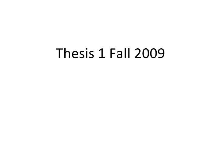 <ul><li>Thesis 1 Fall 2009 </li></ul>