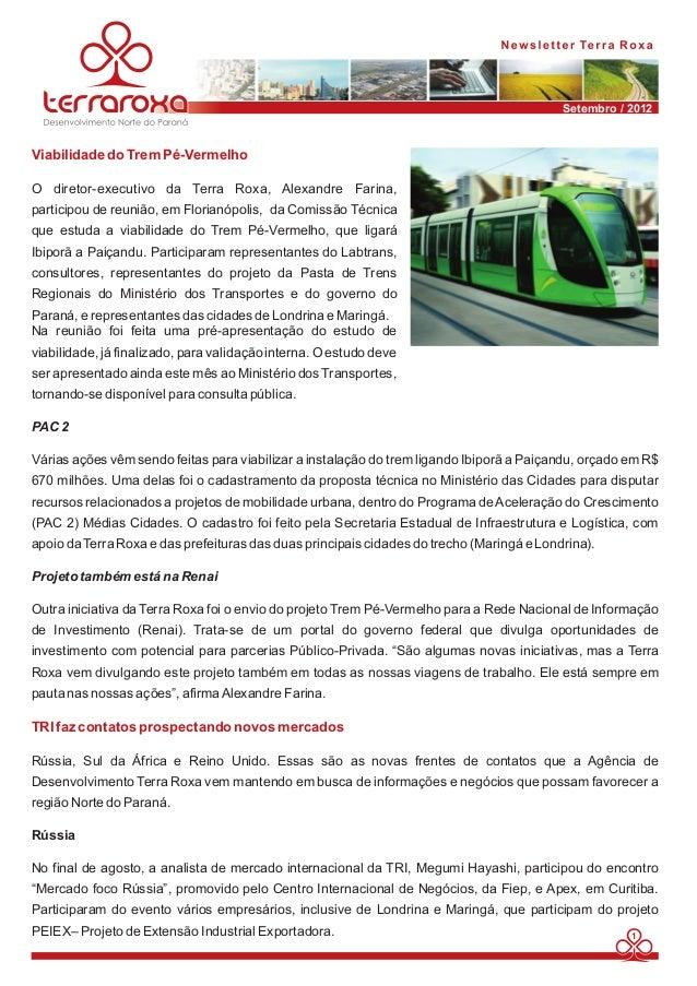 Setembro / 2012  O diretor-executivo da Terra Roxa, Alexandre Farina,  participou de reunião, em Florianópolis, da Comissã...