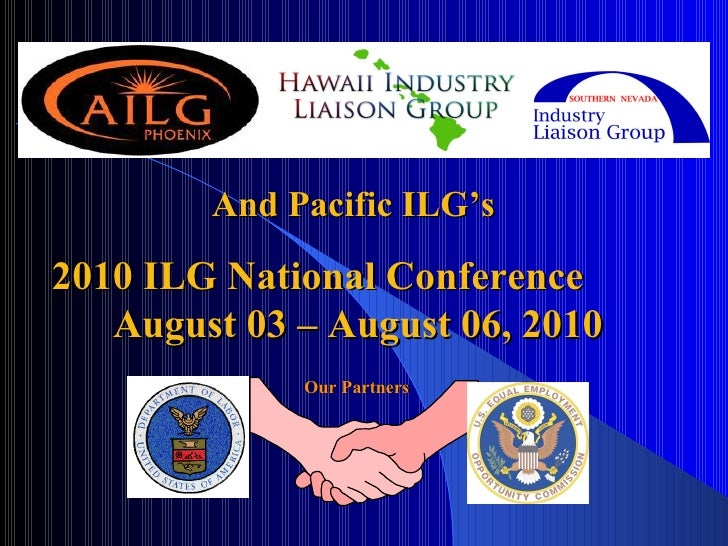 And Pacific ILG's  2010 ILG National Conference  August 03 – August 06, 2010 Our Partners