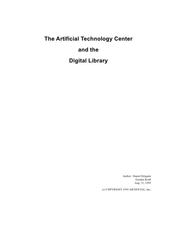 The Artificial Technology Center             and the         Digital Library                                         Autho...