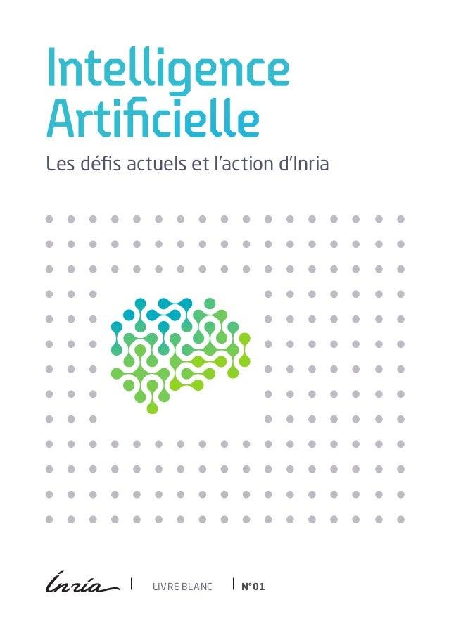 Intelligence Artificielle LIVRE BLANC N°01 Les défis actuels et l'action d'Inria