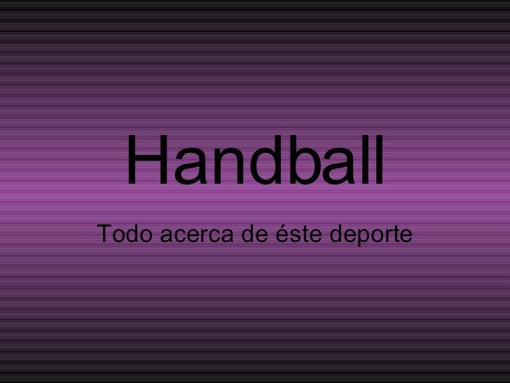 Handball Todo acerca de éste deporte