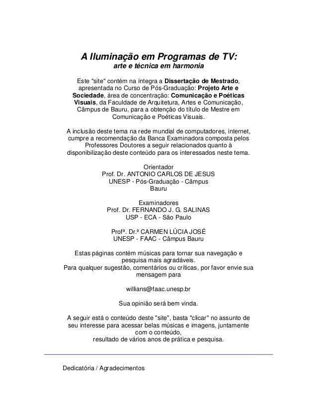 """A Iluminação em Programas de TV: arte e técnica em harmonia Este """"site"""" contém na íntegra a Dissertação de Mestrado, apres..."""