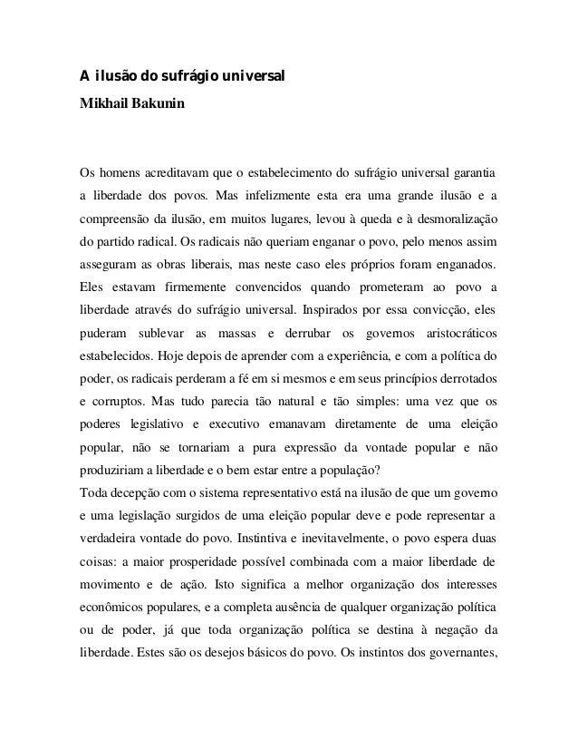A ilusão do sufrágio universal Mikhail Bakunin Os homens acreditavam que o estabelecimento do sufrágio universal garantia ...
