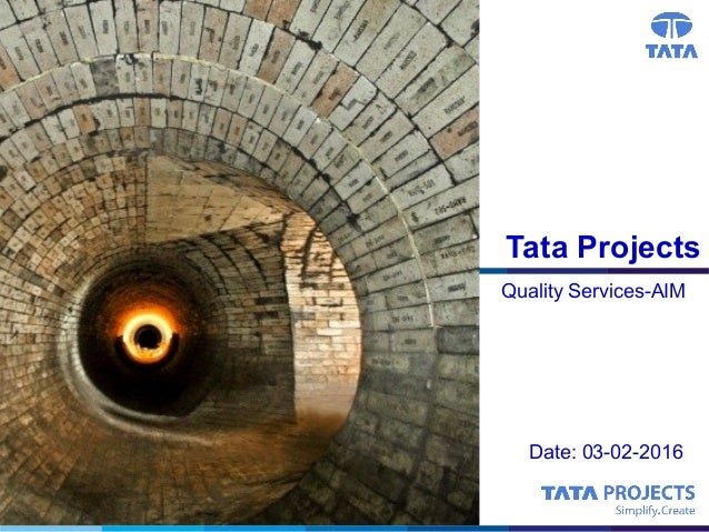 Tata Projects Quality Services-AIM Date: 03-02-2016
