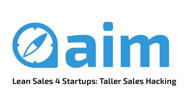 Lean Sales 4 Startups: Taller Sales Hacking