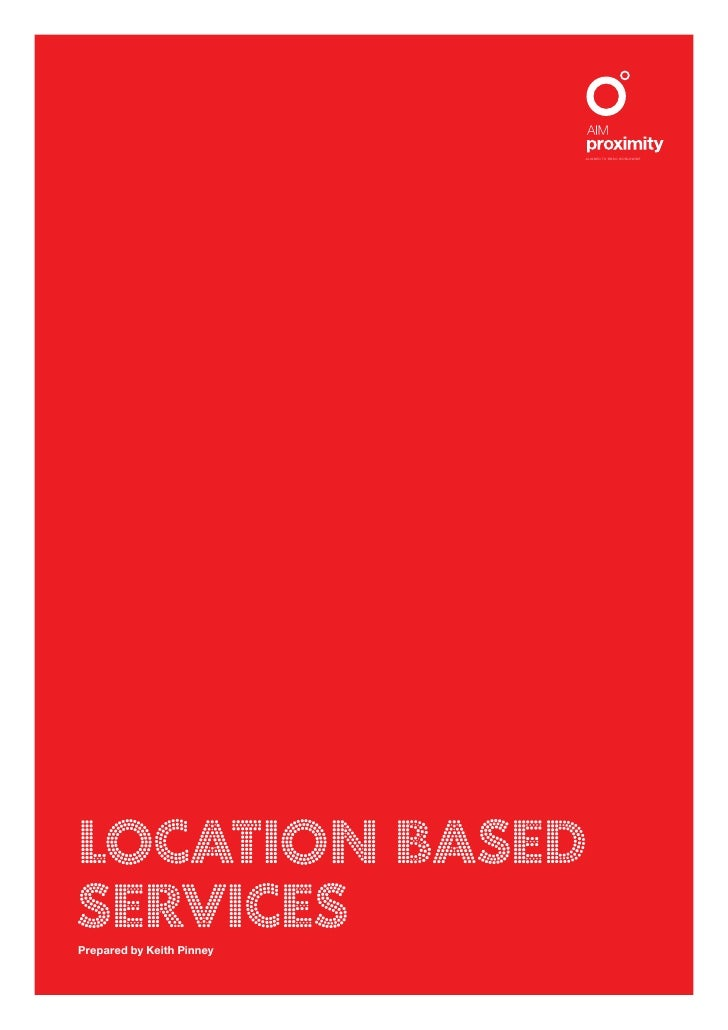 ALIGNED TO BBDO WORLDWIDE     LOCATION BASED SERVICES Prepared by Keith Pinney