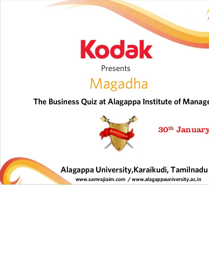 Presents                MagadhaThe Business Quiz at Alagappa Institute of Management                                      ...