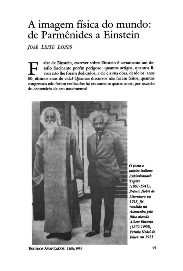 A imagem física do mundo: de Parmênides a Einstein JOSÉ LEITE LOPES F alar de Einstein, escrever sobre Einstein é certamen...