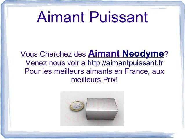Aimant puissant en France Slide 3
