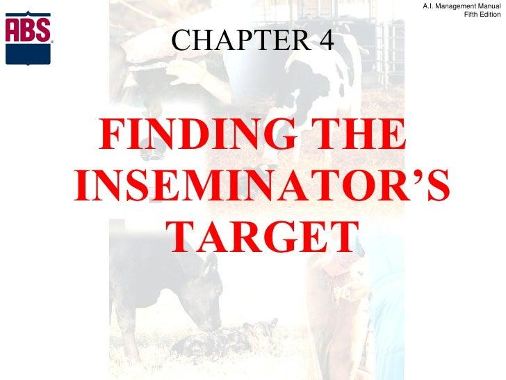 CHAPTER 4 <ul><li>FINDING THE INSEMINATOR'S TARGET </li></ul>