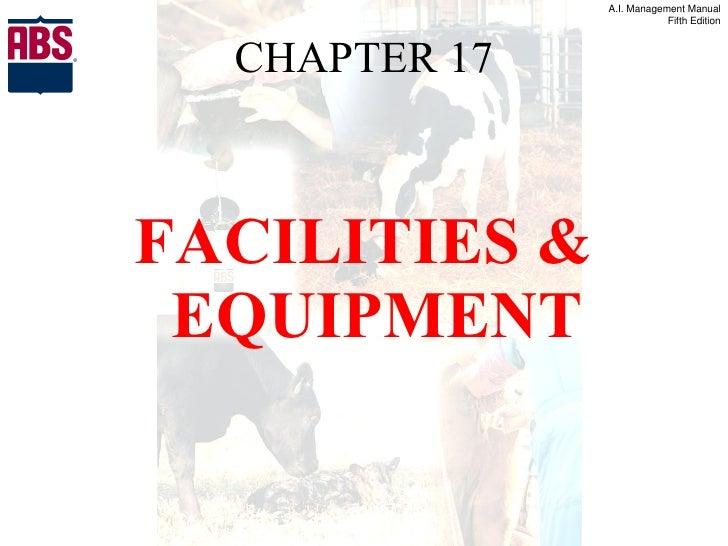 CHAPTER 17 <ul><li>FACILITIES & EQUIPMENT </li></ul>