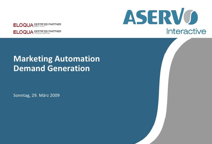 Marketing Automation Demand Generation  Sonntag, 29. März 2009