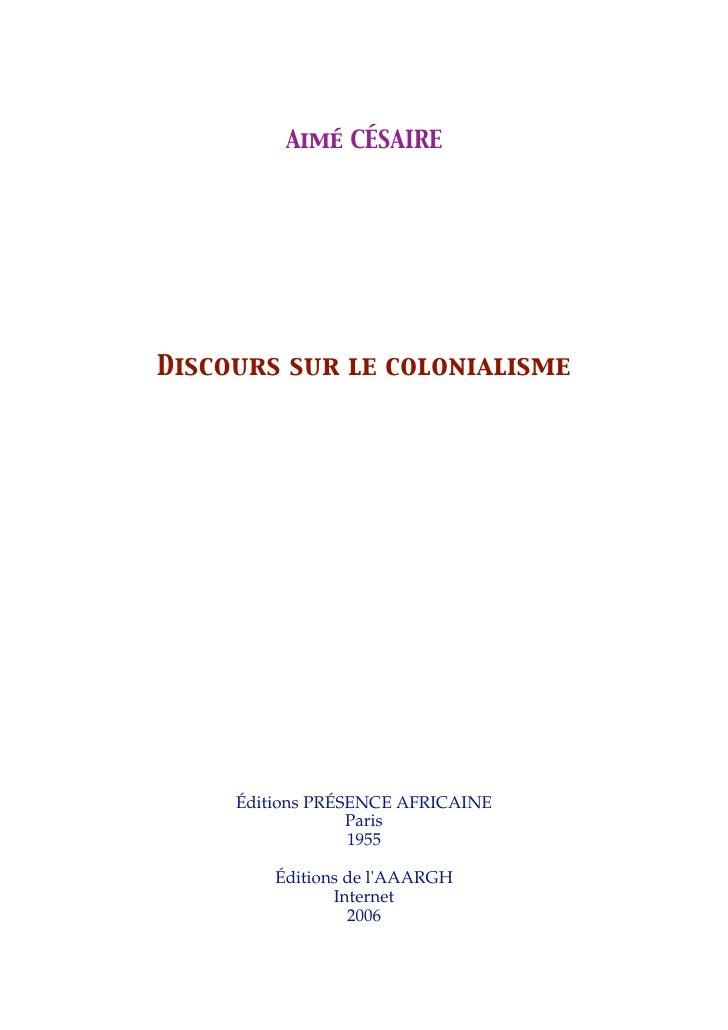 Aimé CÉSAIRE     Discours sur le colonialisme          Éditions PRÉSENCE AFRICAINE                   Paris                ...