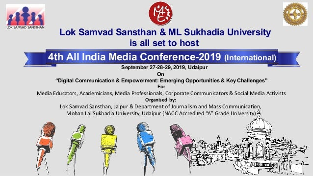 "Lok Samvad Sansthan & ML Sukhadia University is all set to host 4th All India Media Conference-2019 (International) On ""Di..."