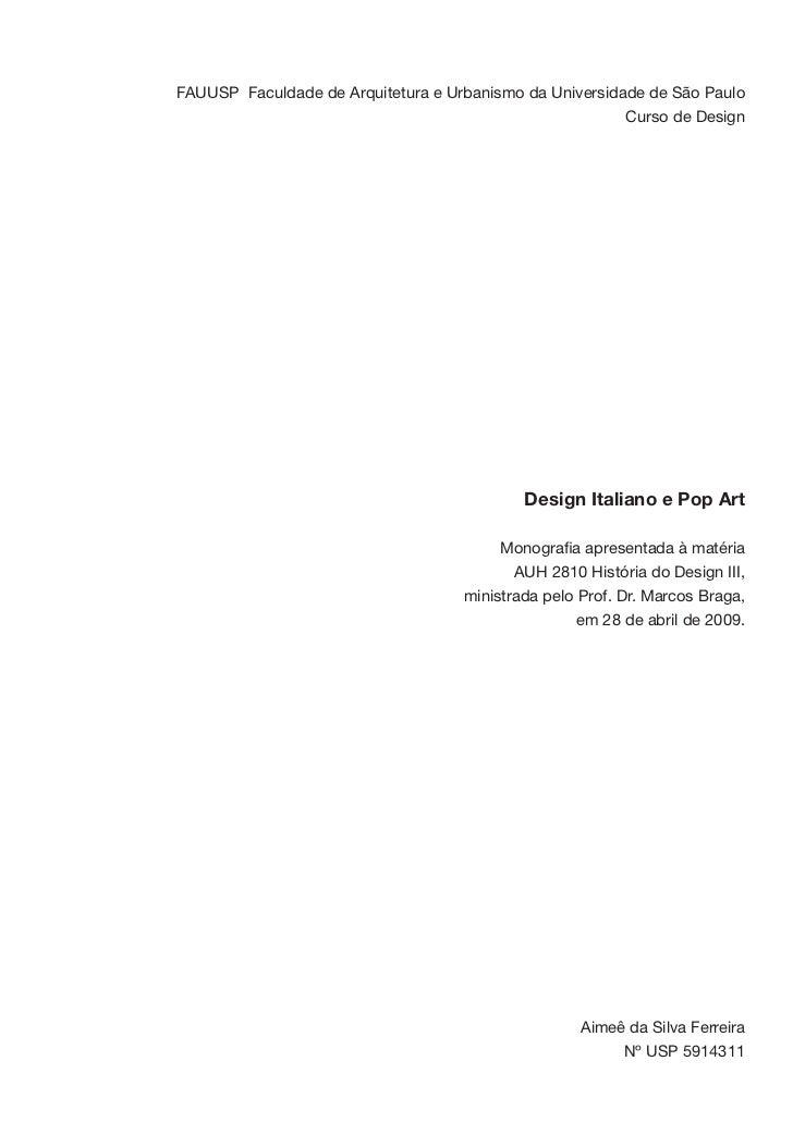 AUH 2810 História do Design III   |   Monografia   |   Design Italiano e Pop Art | 28 de abril de 2009 |   Aimeê da S. Fer...