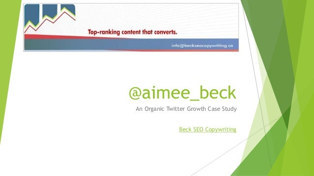 @aimee_beck An Organic Twitter Growth Case Study Beck SEO Copywriting