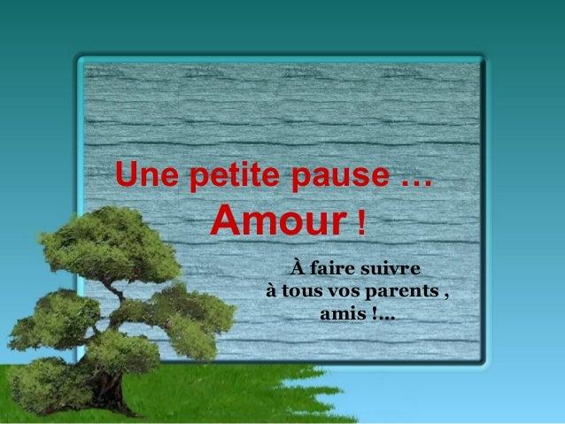 Une petite pause … Amour ! À faire suivre à tous vos parents , amis !…