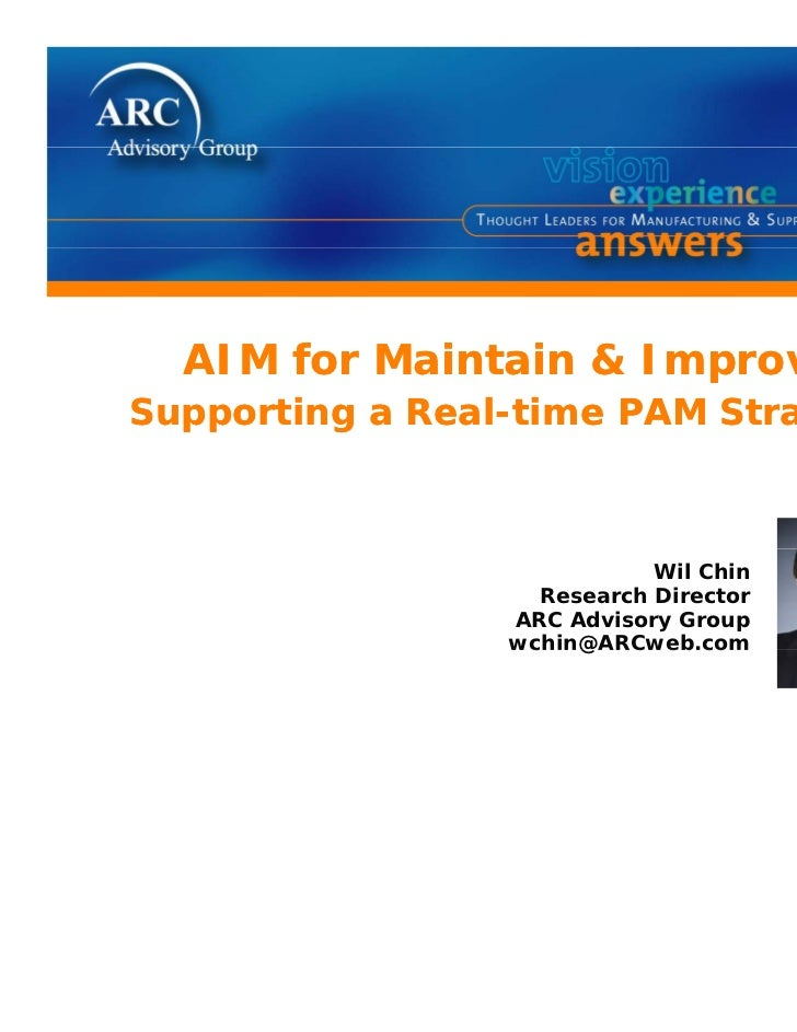 AIM for M i t i & Improve      f   Maintain  ISupporting a Real-time PAM Strategy                            Wil Chin     ...