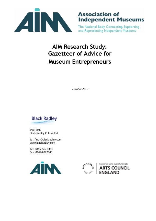 AIM Research Study:               Gazetteer of Advice for               Museum Entrepreneurs                            Oc...