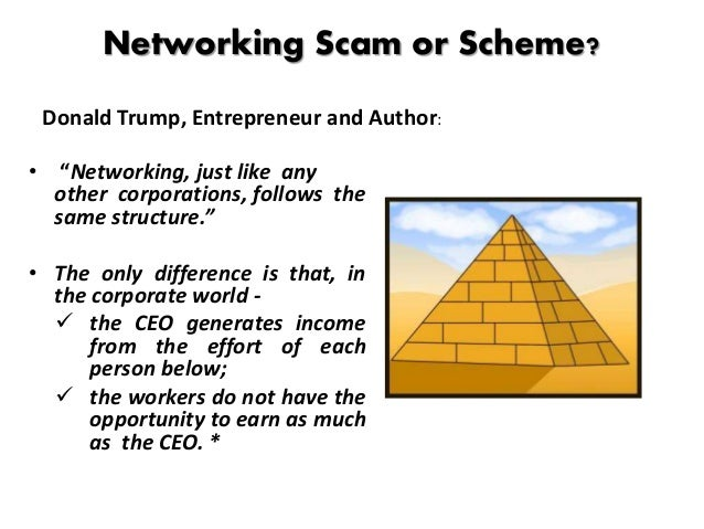 """Networking Scam or Scheme? • """"Networking, just like any other corporations, follows the same structure."""" • The only differ..."""