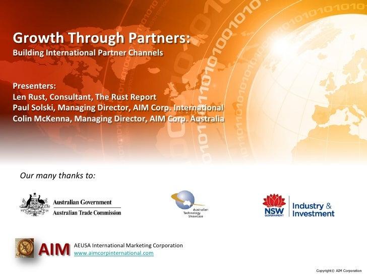 Growth Through Partners:Building International Partner ChannelsPresenters:Len Rust, Consultant, The Rust ReportPaul Solski...