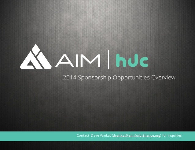 2014 Sponsorship Opportunities Overview Contact Dave Vankat (dvankat@aimforbrilliance.org) for inquiries