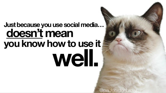 Just because you use social media… doesn't mean well. you know how to use it @paulgordonbrown