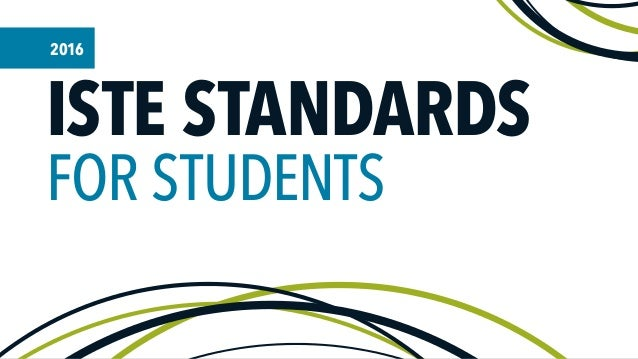 ISTE STANDARDS FOR STUDENTS 2016