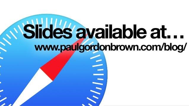 www.paulgordonbrown.com/blog/ Slidesavailableat…