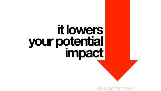 itlowers yourpotential impact @paulgordonbrown