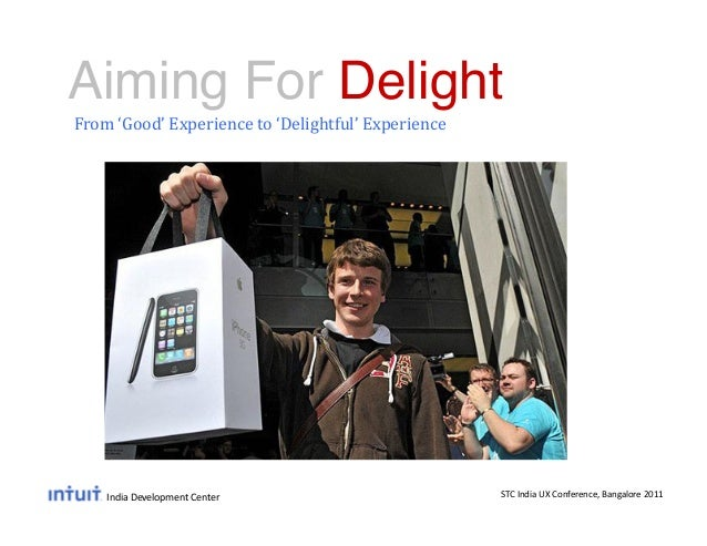 Aiming For Delight!From 'Good' Experience to 'Delightful' Experience      India Development Center      ...