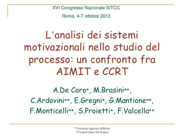 XVI Congresso Nazionale SITCC            Roma, 4-7 ottobre 2012    L'analisi dei sistemimotivazionali nello studio del pro...