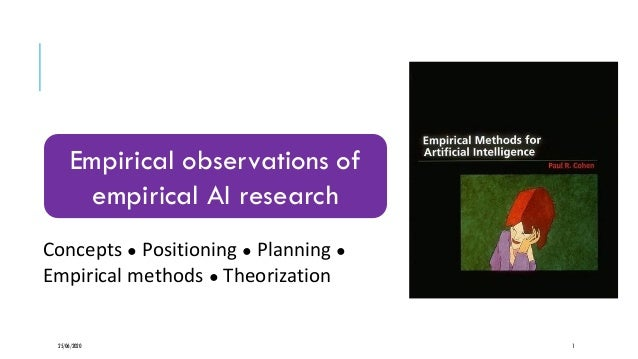 25/06/2020 1 Empirical observations of empirical AI research Concepts ● Positioning ● Planning ● Empirical methods ● Theor...