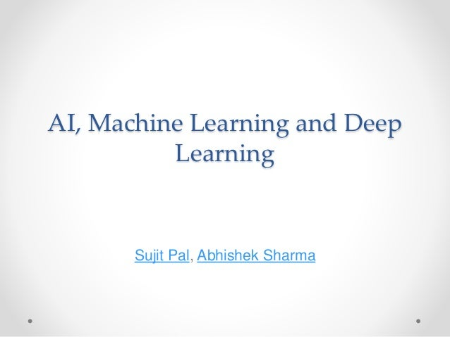 AI, Machine Learning and Deep Learning Sujit Pal, Abhishek Sharma