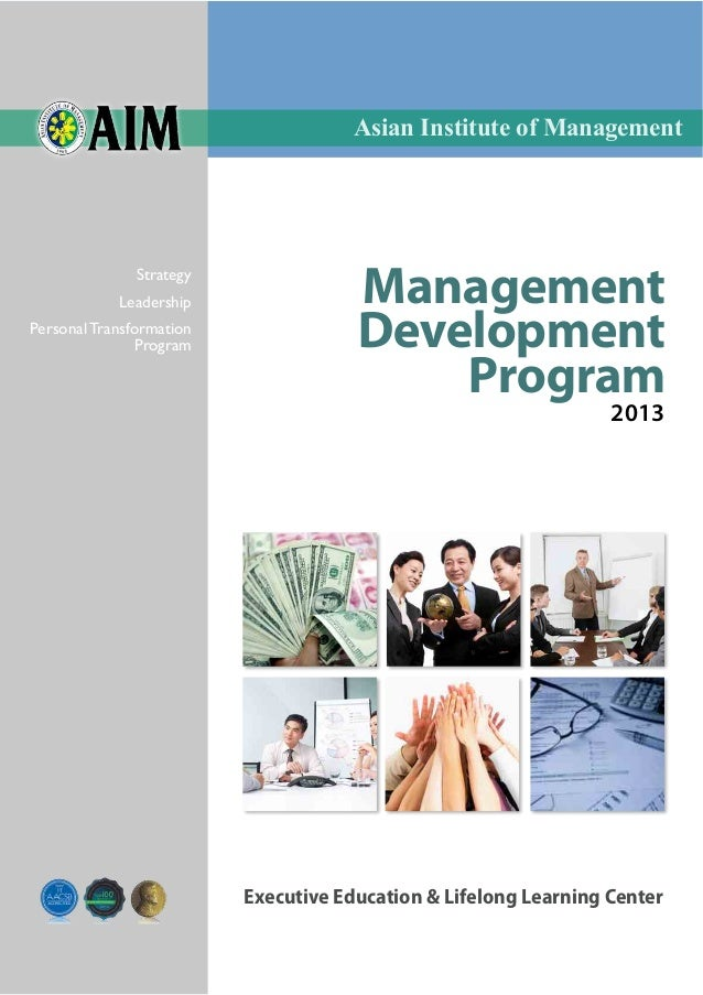 Management Development Program 2013 Asian Institute of Management Executive Education & Lifelong Learning Center Strategy ...