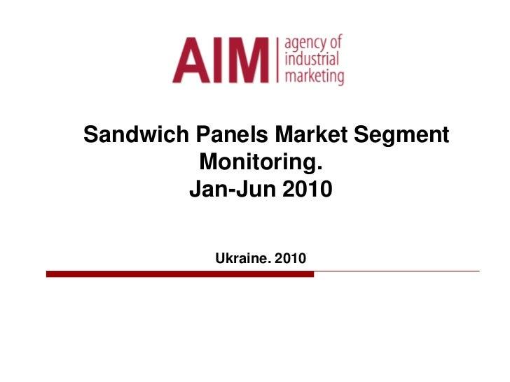 Sandwich Panels Market Segment Monitoring.Jan-Jun 2010Ukraine. 2010<br />