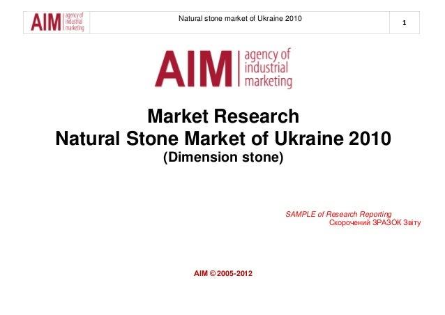Natural stone market of Ukraine 20101Market ResearchNatural Stone Market of Ukraine 2010(Dimension stone)SAMPLE of Researc...